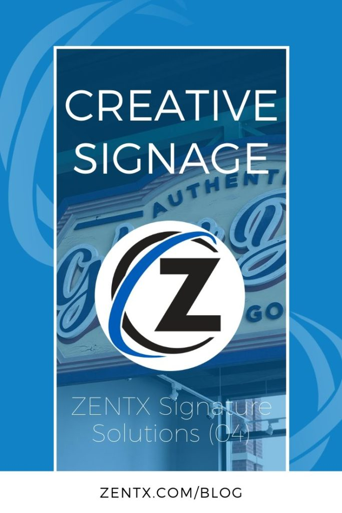"""Blue promo graphic. Text reads:  """"Creative Signage: ZENTX Signature Solutions (04)"""""""