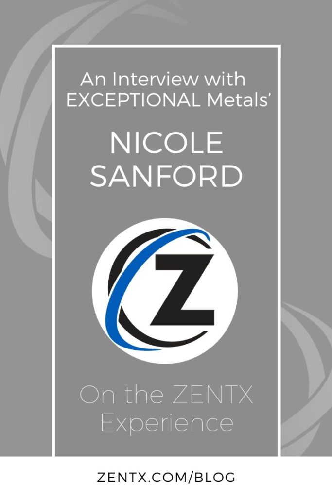"""Gray graphic; text reads """"An Interview with EXCEPTIONAL Metals' Nicole Sanford on the ZENTX Experience"""""""