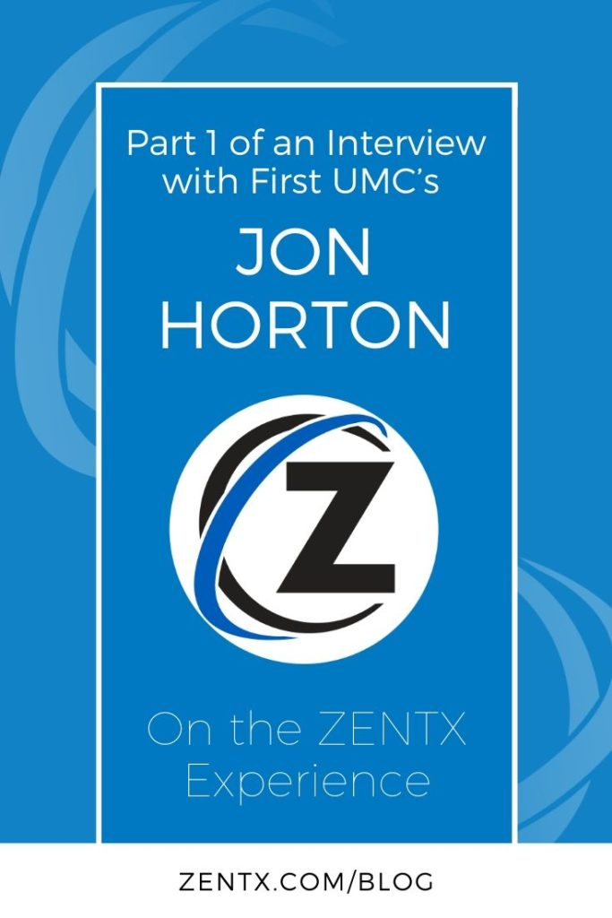 "Blue graphic; text reads ""part one of an interview with First UMC's Jon Horton on the ZENTX experience"""