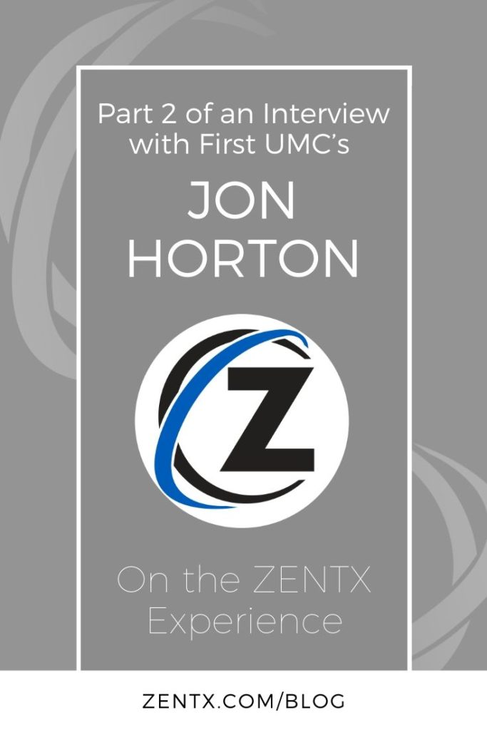 "Gray graphic; text reads ""part 2 of an interview with First UMC's Jon Horton on the ZENTX experience"""