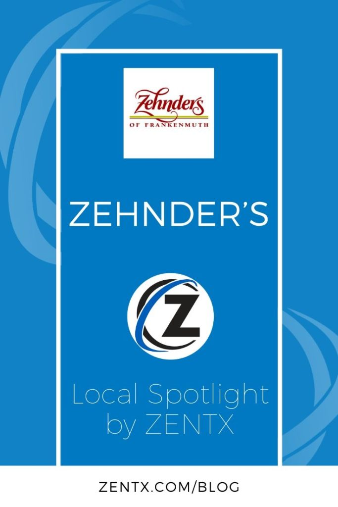 "Blue graphic for an article about Zehnder's of Frankenmuth; text reads ""Zehnder's: Local Spotlight by ZENTX"""