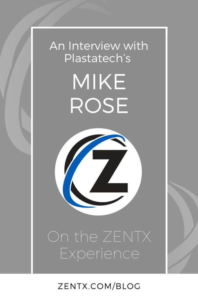 "Gray graphic; text reads ""An Interview with Plastatech's Mike Rose on the ZENTX Experience"""