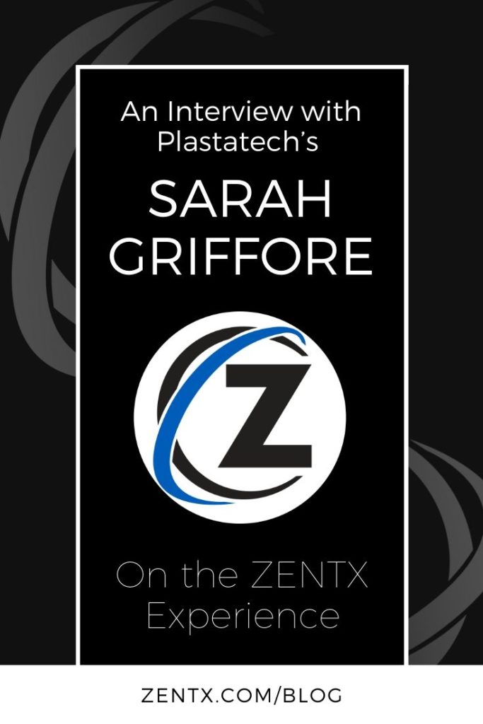 "Black graphic; text reads ""An Interview with Plastatech's Sarah Griffore on the ZENTX Experience"""