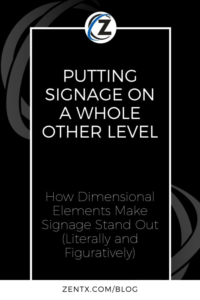 """Black graphic; text reads """"Putting Signage on a Whole Other Level: How Dimensional Elements Make Signage Stand Out (Literally and Figuratively)"""""""