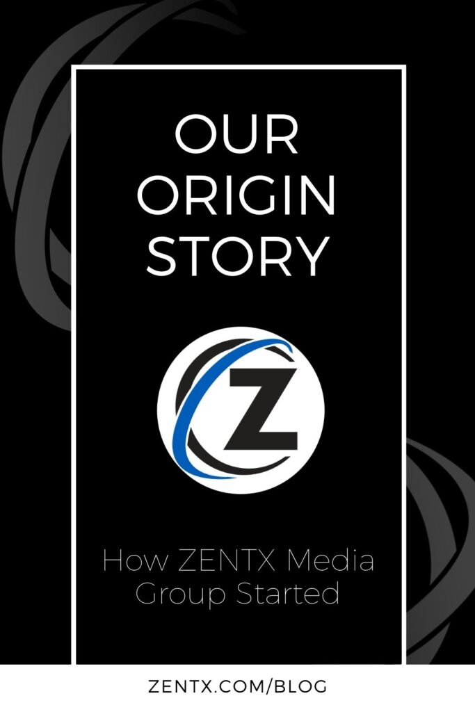 """Black graphic; text reads, """"Our Origin Story: How ZENTX Media Group Started"""""""