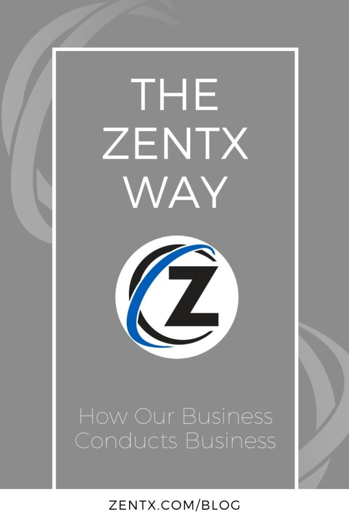 """Gray graphic; text reads, """"The ZENTX Way: How Our Business Conducts Business."""""""